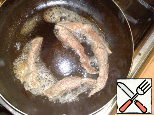 Meat, cut into strips and fry (salt, pepper to taste)