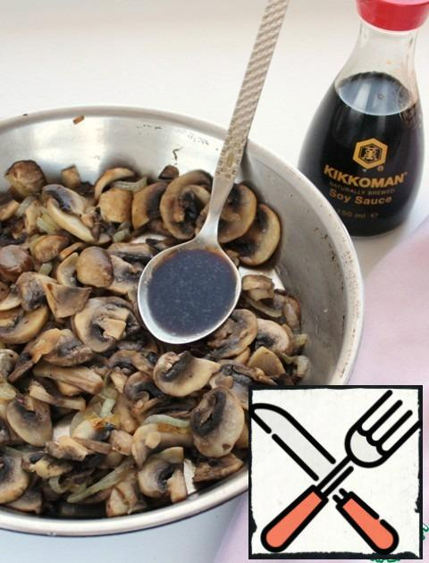 In the end, add soy sauce, which works well with mushrooms.