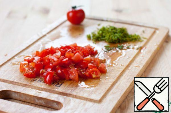 Cut the cherry into small cubes. Chop the dill. Mix tomatoes with dill.