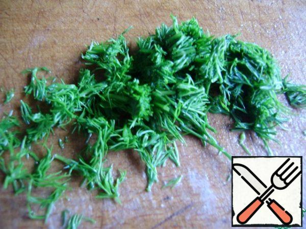 Dill finely cut and also add to the salad. All mix well and eat with pleasure.