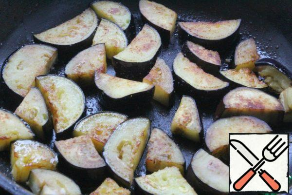 Fry the eggplant in a minimum amount of vegetable oil for 3 -4 minutes.