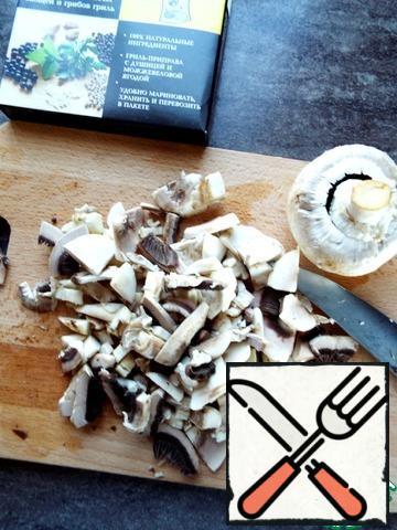 Cut the mushrooms.