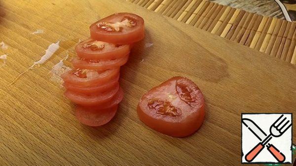 Cut the tomato