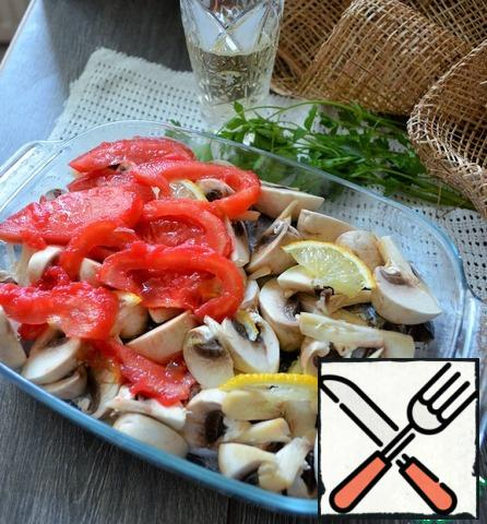 For mushrooms, lemon slices and tomato, peeled and chopped.